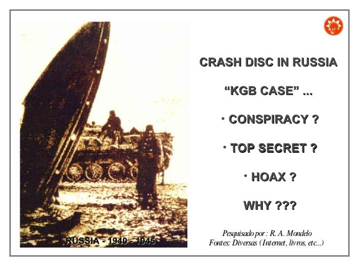 "RÚSSIA - 1940 - 1945  <ul><li>CRASH DISC IN RUSSIA  </li></ul><ul><li>"" KGB CASE"" ...  </li></ul><ul><li>CONSPIRACY ? </li..."