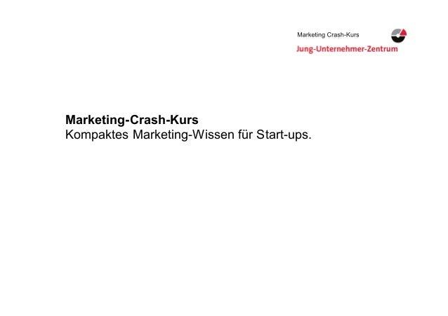 1Daniel Steiner, Herisau Marketing Crash-KursMarketing Crash-Kurs Marketing-Crash-Kurs Kompaktes Marketing-Wissen für Star...