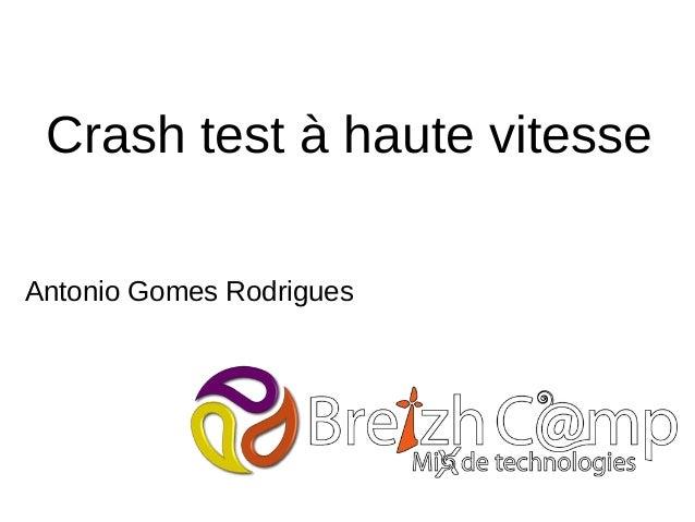 Crash test à haute vitesse Antonio Gomes Rodrigues