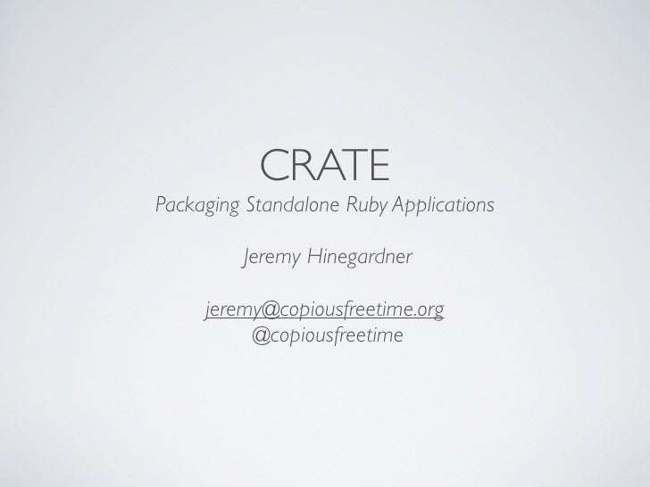 Crate - Packaging Standalone Ruby Applications