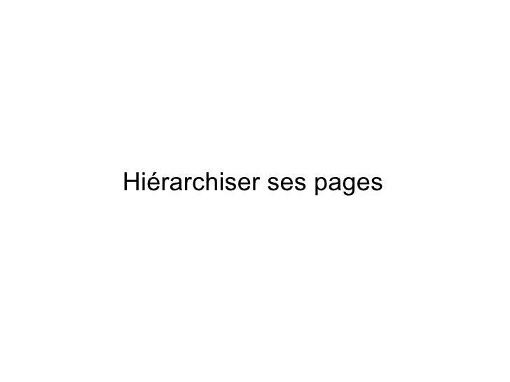 Hiérarchiser ses pages