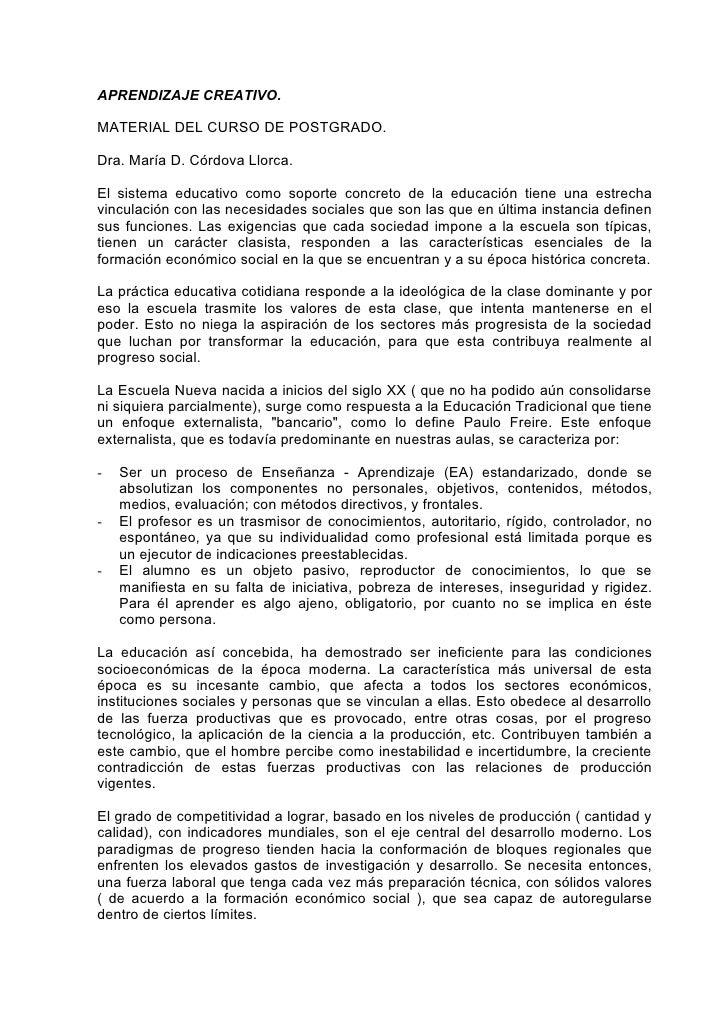 APRENDIZAJE CREATIVO.  MATERIAL DEL CURSO DE POSTGRADO.  Dra. María D. Córdova Llorca.  El sistema educativo como soporte ...