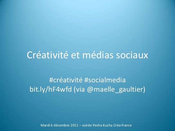 Créativité et médias sociaux       #créativité #socialmediabit.ly/hF4wfd (via @maelle_gaultier)   Mardi 6 décembre 2011 – ...