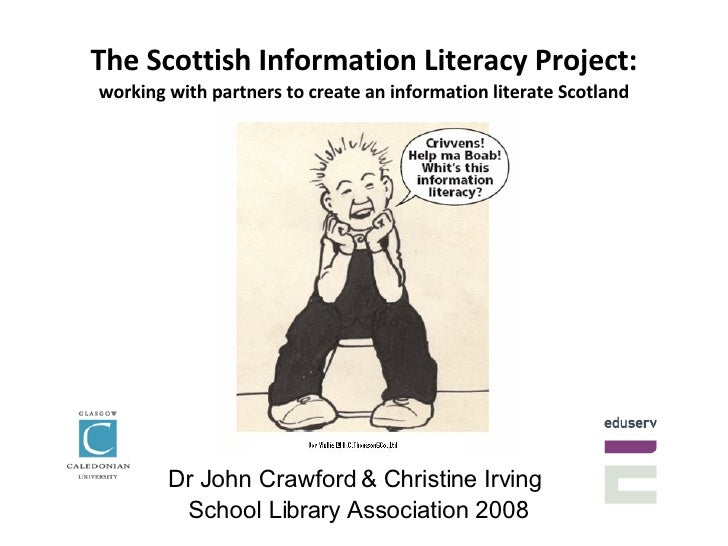 Christine Irving and John Crawford, The Scottish Information Literacy Project
