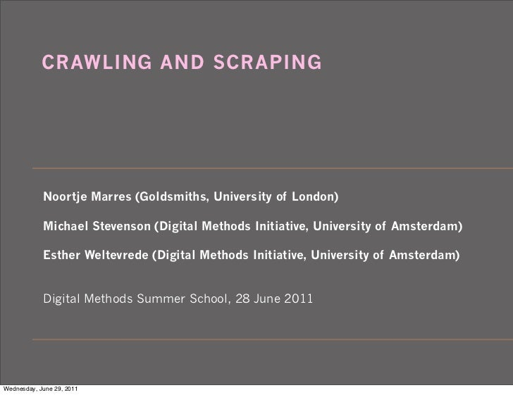 CRAWLING AND SCRAPING            Noortje Marres (Goldsmiths, University of London)            Michael Stevenson (Digital M...