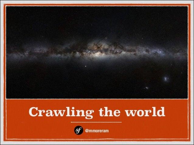 Crawling the world @mmoreram