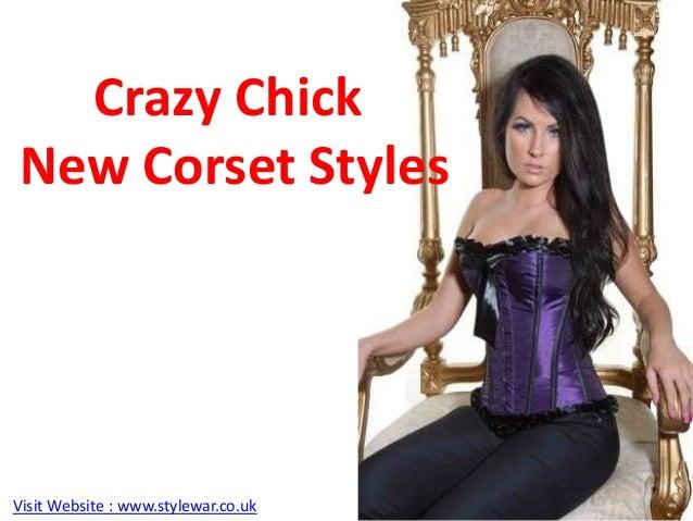 Crazy ChickNew Corset StylesVisit Website : www.stylewar.co.uk