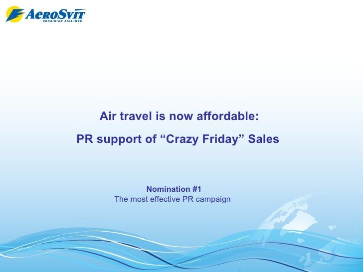 "Air travel is now affordable:  PR support of ""Crazy Friday"" Sales   Nomination #1 The most effective PR campaign"