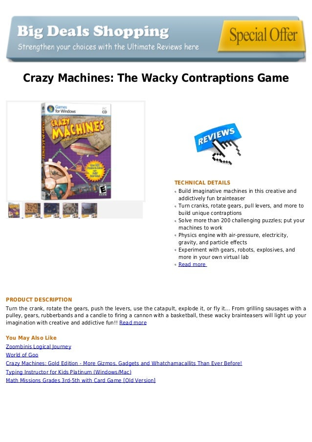 Crazy Machines: The Wacky Contraptions GameTECHNICAL DETAILSBuild imaginative machines in this creative andqaddictively fu...