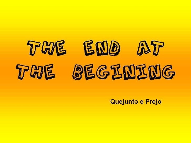 The end at the begining