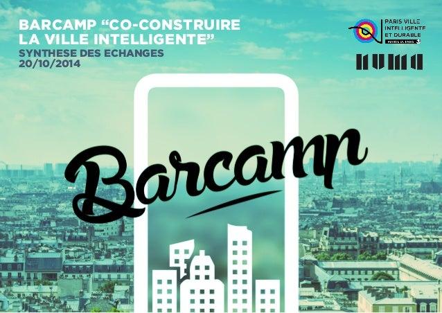 """BARCAMP """"CO-CONSTRUIRE  LA VILLE INTELLIGENTE""""  SYNTHESE DES ECHANGES  20/10/2014"""