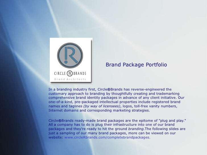 Brand Package Portfolio In a branding industry first, Circle ® Brands has reverse-engineered the customary approach to bra...