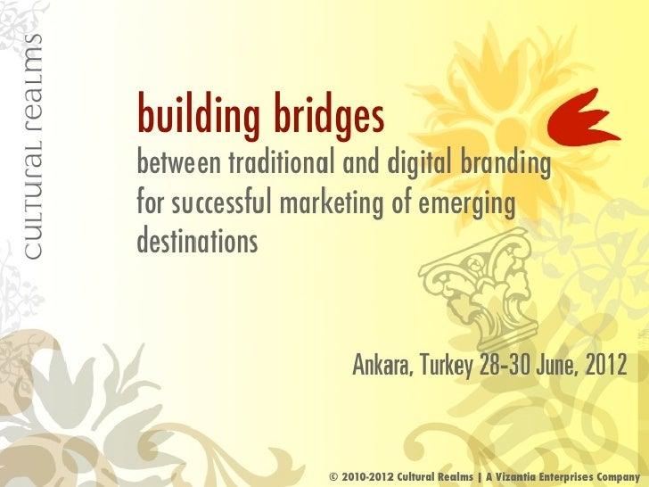 Building Bridges: between traditional and digital branding