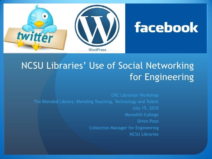 WordPress<br />NCSU Libraries' Use of Social Networking for Engineering<br />CRC Librarian Workshop<br />The Blended Libra...