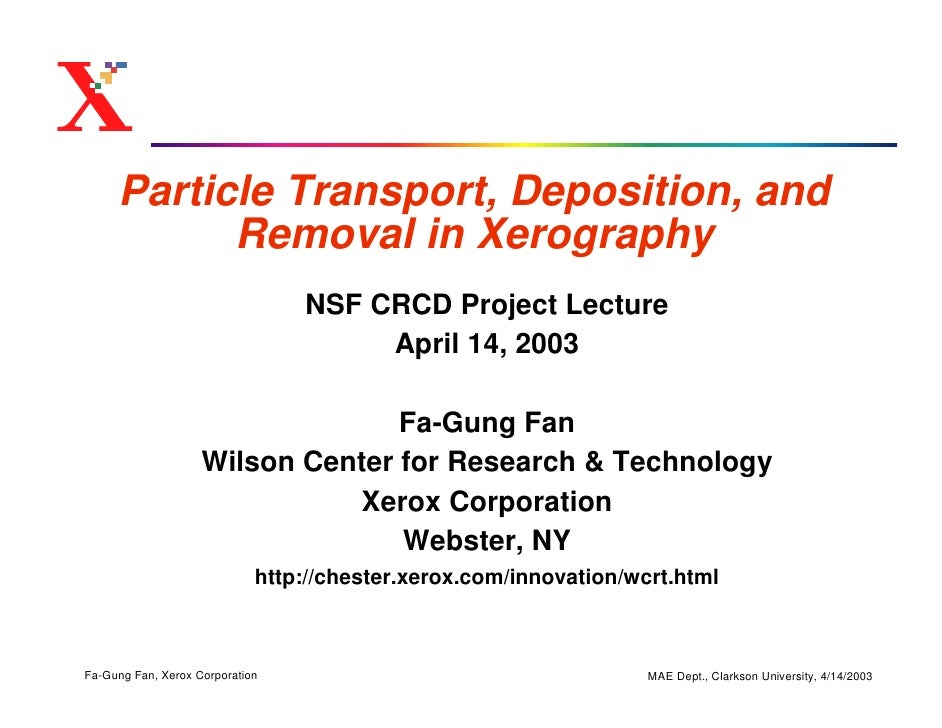 Particle Transport, Deposition, and            Removal in Xerography                                  NSF CRCD Project Lec...