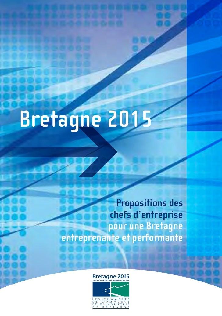 Bretagne 2015                Propositions des               chefs d'entreprise              pour une Bretagne    entrepren...