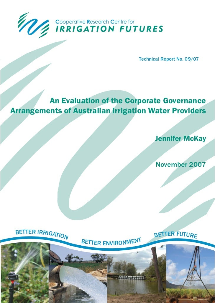 Technical Report No. 09/07         An Evaluation of the Corporate GovernanceArrangements of Australian Irrigation Water Pr...