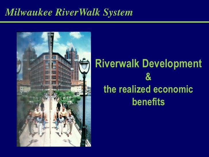 Milwaukee RiverWalk System                  Riverwalk Development                               &                    the r...