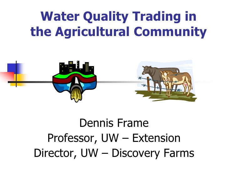 Clean Rivers, Clean Lake 8 -- Water Quality Trading -- Dennis Frame