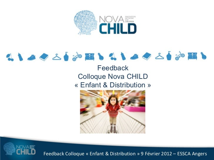 Feedback              Colloque Nova CHILD             «Enfant & Distribution»Feedback Colloque « Enfant & Distribution »...