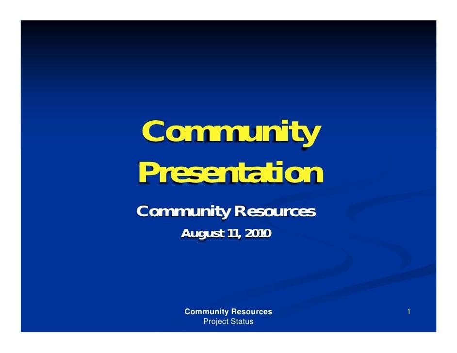 Presentation to the Community on CBE Progress - August 2010