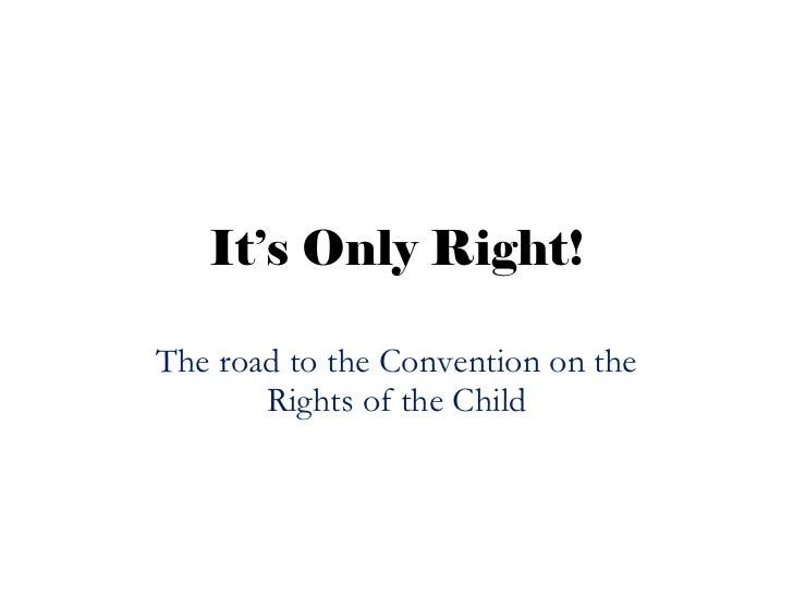 It's Only Right! The road to the Convention on the Rights of the Child