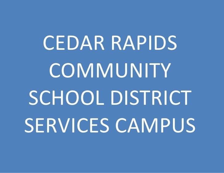 CEDAR RAPIDS COMMUNITY SCHOOL DISTRICT SERVICES CAMPUS