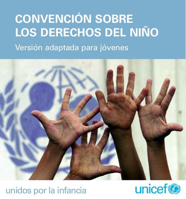 CONVENCIÓN SOBRE  LOS DERECHOS DEL NIÑO  Versión adaptada para jóvenesunidos por la infancia            unicef