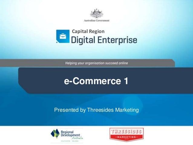 Capital Region e-Commerce 1 Presented by Threesides Marketing