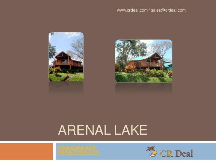 www.crdeal.com / sales@crdeal.comARENAL LAKEwww.crdeal.comsales@crdeal.com