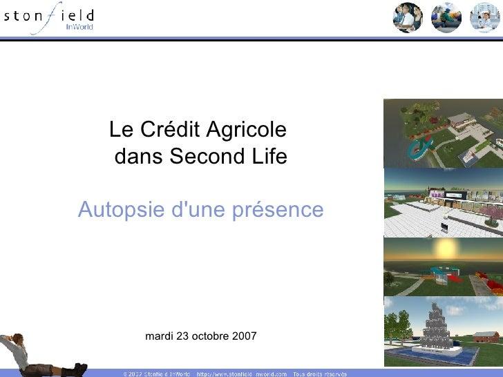 Le Crédit Agricole  dans Second Life Autopsie d'une présence mardi 23 octobre 2007