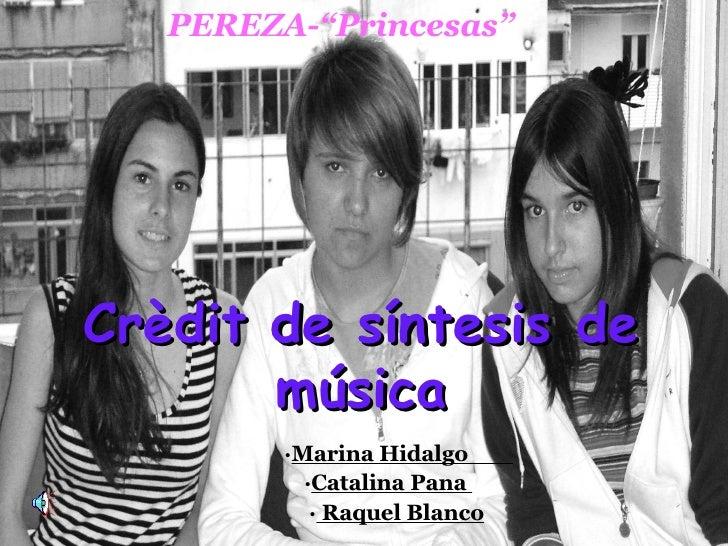 "Crèdit de síntesis de música   · Marina Hidalgo  · Catalina Pana  ·  Raquel Blanco PEREZA-""Princesas"""