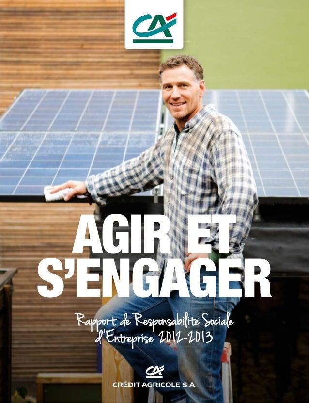 AGIR ET S'ENGAGER Rapport de Responsabilite Sociale d'Entreprise 2012-2013 RAPPORT DE RESPONSABILITÉ SOCIALE D'ENTREPRISE ...