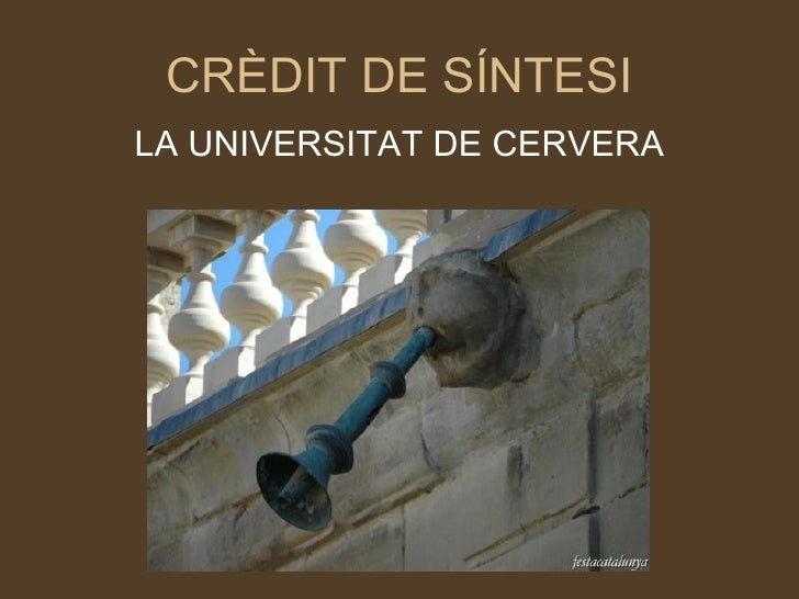 CRÈDIT DE SÍNTESI LA UNIVERSITAT DE CERVERA