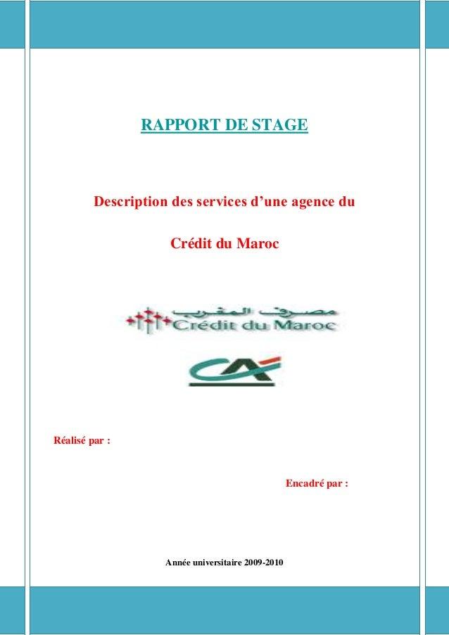 RAPPORT DE STAGE Description des services d'une agence du Crédit du Maroc Réalisé par : Encadré par : Année universitaire ...