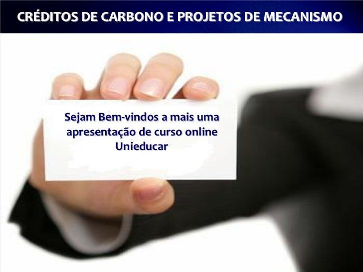 CRÉDITOS DE CARBONO E PROJETOS DEsaúde infantil                       Atenção a MECANISMO      Sejam Bem-vindos a mais uma...