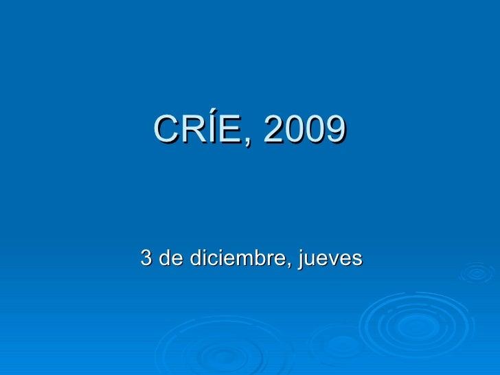CRÍE, 2009 3 de diciembre, jueves