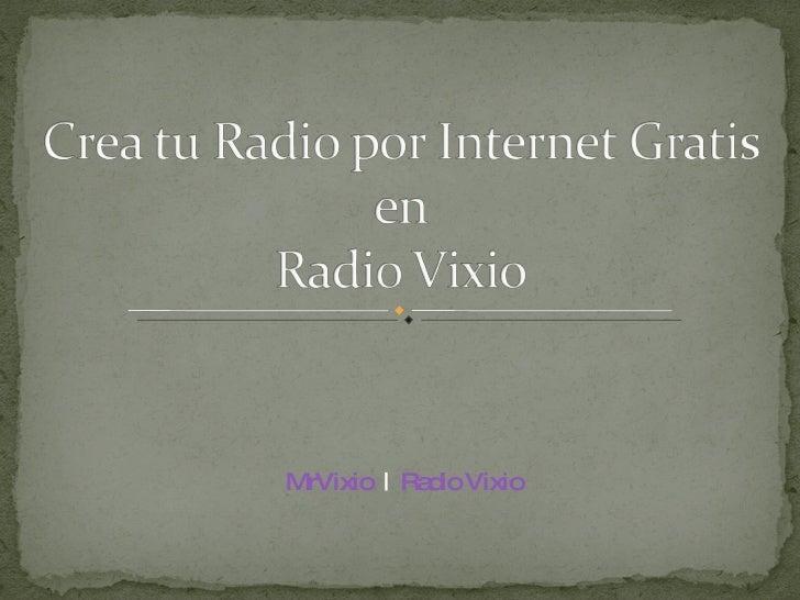 MrVixio   |  Radio Vixio