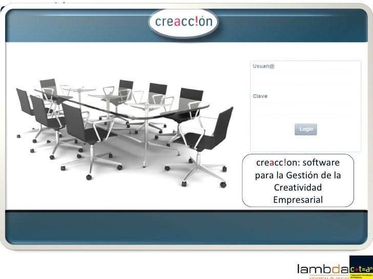 creacc!on: softwarepara la Gestión de la    Creatividad    Empresarial
