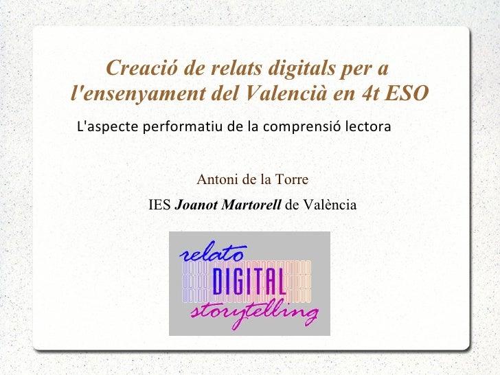 Creació de relats digitals per alensenyament del Valencià en 4t ESOLaspecte performatiu de la comprensió lectora          ...