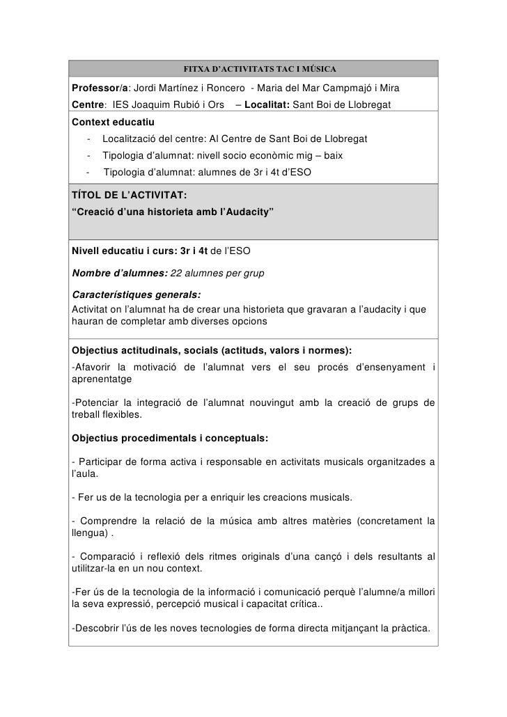 FITXA D'ACTIVITATS TAC I MÚSICA  Professor/a: Jordi Martínez i Roncero - Maria del Mar Campmajó i Mira Centre: IES Joaquim...