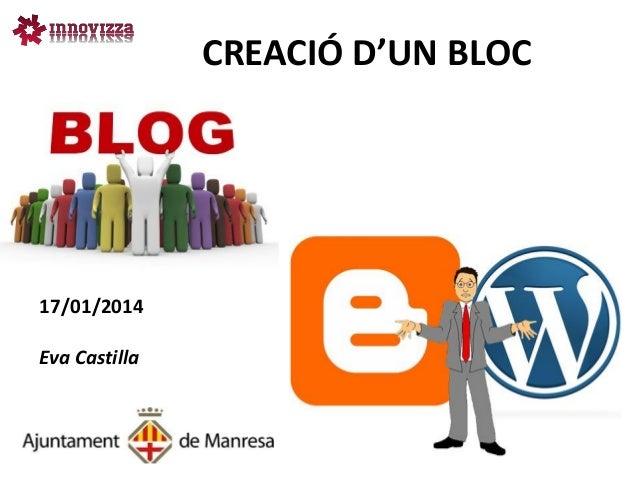 CREACIÓ D'UN BLOC  17/01/2014 Eva Castilla