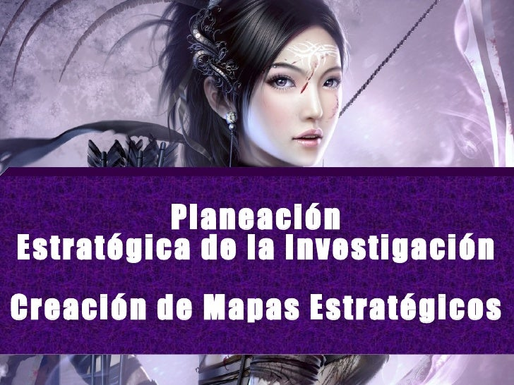 CreacióN De Mapas Estrategicos PlaneacióN EstratéGica De La InvestigacióN Balanced Score Card