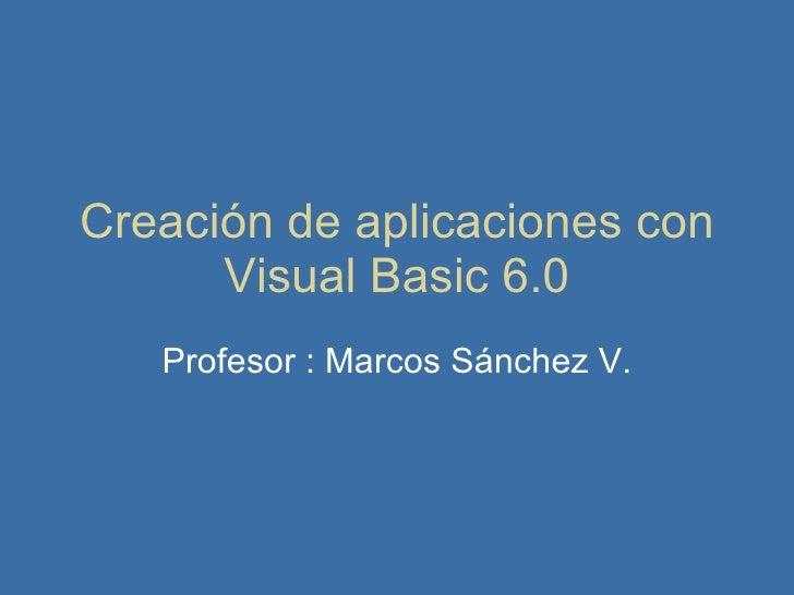CreacióN De Aplicaciones Con Visual Basic 6
