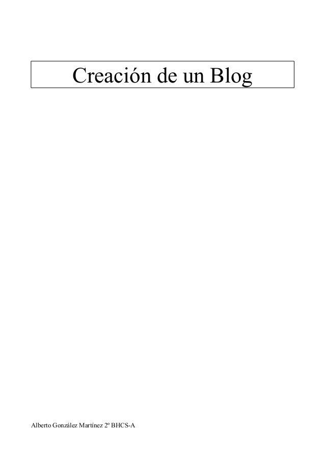 Creación de un Blog  Alberto González Martínez 2º BHCS-A