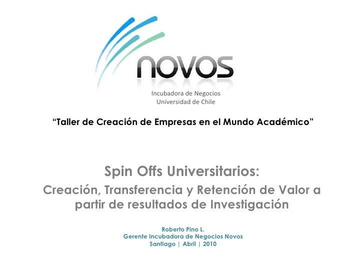 """Incubadora de Negocios<br />Universidad de Chile<br />""""Taller de Creación de Empresas en el Mundo Académico""""<br />Spin Off..."""