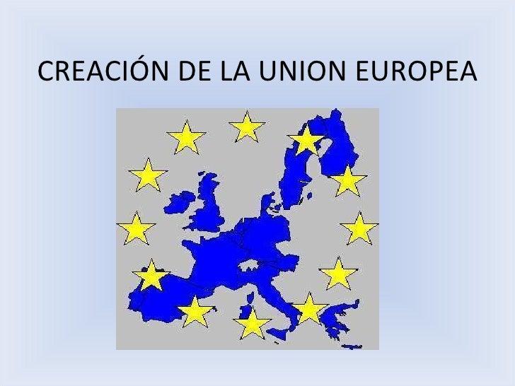 Creación de la union europea