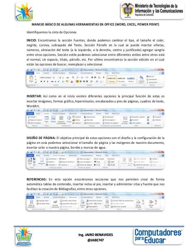 Ing. JAIRO BENAVIDES @JABE747 MANEJO BÁSICO DE ALGUNAS HERRAMIENTAS EN OFFICE (WORD, EXCEL, POWER POINT) Identifiquemos la...