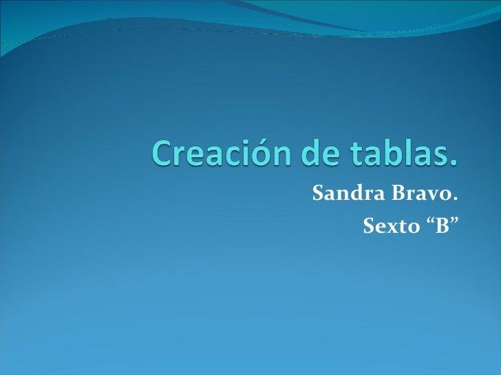 "Sandra Bravo. Sexto ""B"""