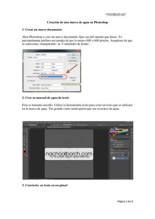 Página 1 de 4 Creación de una marca de agua en Photoshop 1. Crear un nuevo documento Abra Photoshop y cree un nuevo docume...